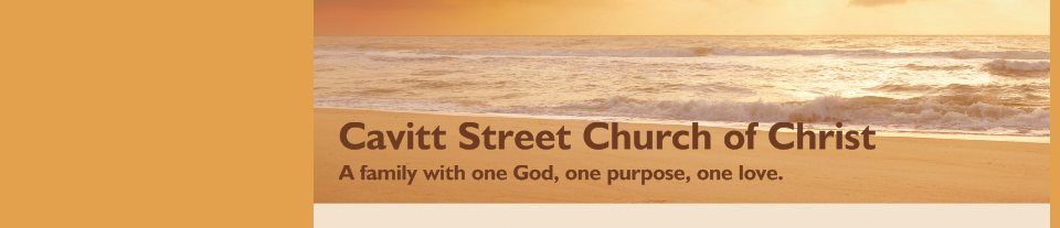 Cavitt Street Church of Christ - A family with one God, one purpose, one love.